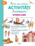 Prima mea carte de activități Montessori. Istoria lumii