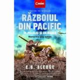Razboiul din Pacific in Peleliu si Okinawa. Memoriile unui soldat/E.B. Sledge, Corint