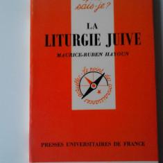 La Liturgie Juive - Maurice-Ruben Hayoun     (expediere si 6 lei/gratuit) (4+1)