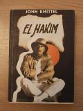 Cumpara ieftin JOHN KNITTEL-EL HAKIM-1991-r3a