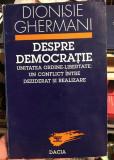 Despre democratie : unitatea ordine-libertate .... / Dionisie Ghermani