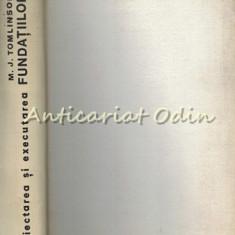 Proiectarea Si Executarea Fundatiilor - M. J. Tomlinson - Tiraj: 4540 Exemplare