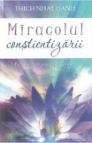 Miracolul constientizarii, Thich Nhat Hanh