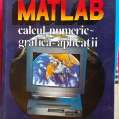 Matlab, Calcul numeric- Grafica-Aplicatii EDITURA TEORA ,STARE FOARTE BUNA .
