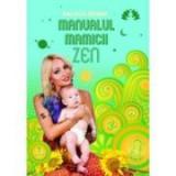 Manualul mamicii Zen - Raluca Zenga