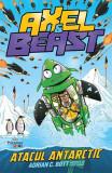 Axel & Beast. Atacul antarctic. Vol. II