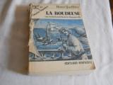 LA BOUDEUSE ( sau ocolul lumii facut de Bougainville ) - Henri Queffelec,1990