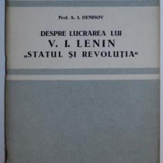 """DESPRE LUCRAREA LUI V. I. LENIN """" STATUL SI REVOLUTIA """" de A. I. DENISOV , 1952"""