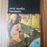 Evul mediu fantastic - Jurgis Baltrusaitis, Biblioteca de arta 143, Alta editura, 1977
