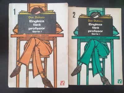 ENGLEZA FARA PROFESOR - Dan Dutescu (2 volume - complet) foto