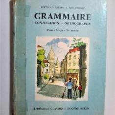 Manual de Gramatica si Ortografie, Limba Franceza. Paris, 1961