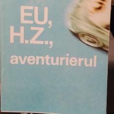 Eu, H.Z., aventurierul – Haralamb Zinca