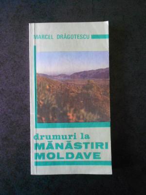 MARCEL DRAGOTESCU - DRUMURI LA MANASTIRI MOLDAVE foto