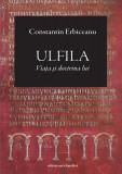 Ulfila - Viata si doctrina lui