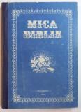 MICA BIBLIE , TIPARITA CU BINECUVANTAREA PREA FERICITULUI PARINTE TEOCTIST , PATRIARHUL BISERICII ORTODOXE ROMANE , 1994