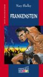 Mary Shelley - Frankenstein sau Noul Prometeu