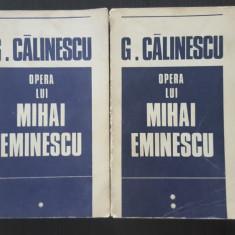 George Calinescu - Opera lui Mihai Eminescu vol. 1+2