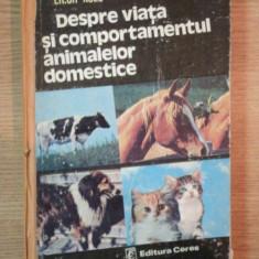 DESPRE VIATA SI COMPORTAMENTUL ANIMALELOR DOMESTICE de E. KOLB , 1981
