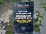 ULTIMA SPERANTA PENTRU O JUSTITIE DEPLINA CURTEA EUROPEAANA A DREPTURILOR OMULUI - MARIN VOICU