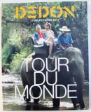 DEDON - COLLECTIONS 2011 - TOUR DE MONDE , CATALOG DE MOBILIER , 2011