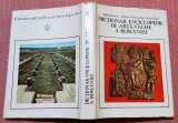 Dictionar Enciclopedic de Arta Veche a Romaniei- Ed Stiintifica si Enciclopedica
