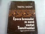 EPOCA BRONZULUI IN NORD-VESTUL TRANSILVANIEI - TIBERIU BADER