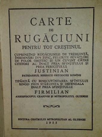 Carte de rugaciuni pentru tot crestinul 1955 / Justinian - Firmilian
