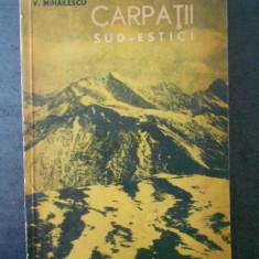 V. MIHAILESCU - CARPATII SUD-ESTICI