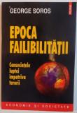 EPOCA FAILIBILITATII, CONSECINTELE LUPTEI IMPOTRIVA TERORII de GEORGE SOROS, 2007