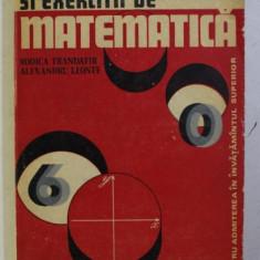 CULEGERE DE PROBLEME SI EXERCITII DE MATEMATICA de RODICA TRANDAFIR , ALEXANDRU LEONTE , 1976
