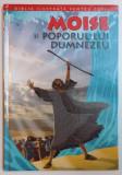 BIBLIA ILUSTRATA PENTRU COPII , MOISE SI POPORUL LUI DUMNEZEU , REPOVESTITA PENTRU COPII de JOY MELISSA JENSEN , ILUSTRATII de GUSTAVO MAZALI , 2011