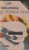 EUGEN MIHAESCU - SI CIINELE RIDE