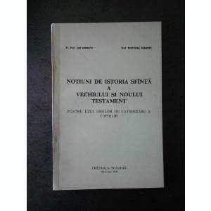 ENE BRANISTE - NOTIUNI DE ISTORIE SFANTA A VECHIULUI SI NOULUI TESTAMENT
