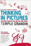 Thinking in Pictures and Other Reports from My Life with Autism - Temple Grandin