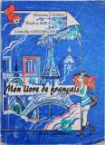 MON LIVRE DE FRANCAIS IV e - VIII e de MARIANA COMES, RODICA BIRAU, CAMELIA GHEORGHE, 1996