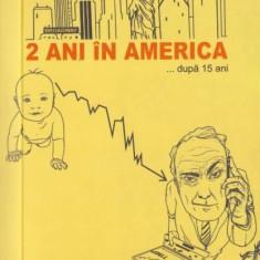 2 ani in America... dupa 15 ani - Cristian Raduta