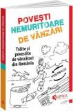 Povești Nemuritoare de Vânzări. Trăite și povestite de vânzători din România