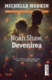 Noah Shaw. Devenirea