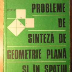 PROBLEME DE SINTEZA DE GEOMETRIE PLANA SI IN SPATIU - GH.D. SIMIONESCU