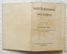 Carte veche maghiara.Gyarmathy János-Szent elmélkedések kézi könyve foto