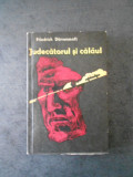 FRIEDRICH DURRENMATT - JUDECATORUL SI CALAUL