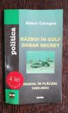 RAZBOI IN GOLF DOSAR SECRET - ANTON CARAGEA