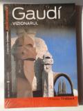 Gaudi vizionarul - Philippe Thiebaut    (4+1)