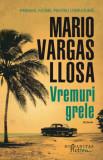 Cumpara ieftin Vremuri grele/Mario Vargas Llosa