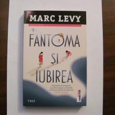 """PVM - Marc LEVY """"Fantoma si Iubirea"""" / necitita"""