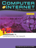 Computer și internet fără profesor. Windows 7: Operațiuni de bază