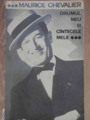 DRUMUL MEU SI CANTECELE MELE 1900-1950-MAURICE CHEVALIER foto