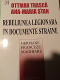 REBELIUNEA LEGIONARĂ IN DOCUMENTE STRAINE - GERMANE FRANCEZE MAGHIARE - 2002