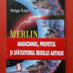 MERLIN SI CUNOASTEREA LUMII × Philippe Walter