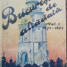 BUCURESTII DE ALTADATA de C. BACALBASA ,VOL.I-IV ,1927-1936 , COLEGAT INTR-UN SINGUR TOM